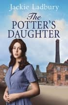 The Potter's Daughter eBook by Jackie Ladbury