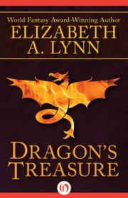 Dragon's Treasure ebook by Elizabeth A. Lynn