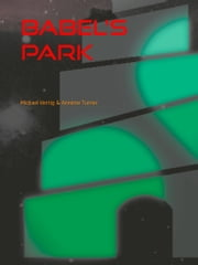 Babel's Park - An ambiguous autobiography of a brainless cyberwhore ebook by Annette Turner,Michael Hertig