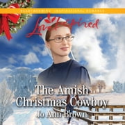 The Amish Christmas Cowboy audiobook by Jo Ann Brown, Susan Boyce