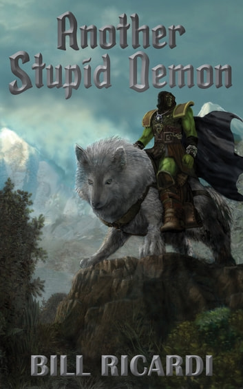 Another Stupid Demon ebook by Bill Ricardi