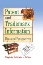 Patent and Trademark Information ebook by Virginia Ann Baldwin