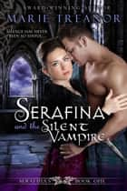 Serafina and the Silent Vampire ebook by Marie Treanor