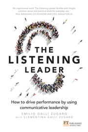 The Listening Leader - How to drive performance by using communicative leadership ebook by Mr Emilio Galli Zugaro,Clementina Galli Zugaro