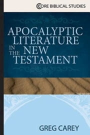 Apocalyptic Literature in the New Testament ebook by Greg Carey