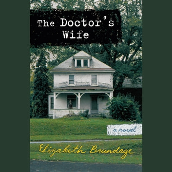 The Doctor's Wife audiobook by Elizabeth Brundage