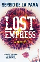 Lost Empress ebook by Sergio De La Pava