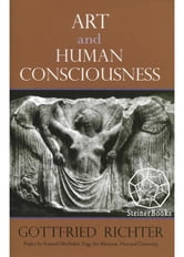 Art and Human Consciousness ebook by Gottfried Richter, Konrad Oberhuber