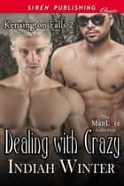Dealing with Crazy ebook by Indiah Winter