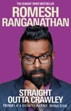 Straight Outta Crawley - Memoirs of a Distinctly Average Human Being ebook by Romesh Ranganathan