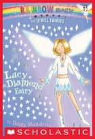 Jewel Fairies #7: Lucy the Diamond Fairy ebook by Daisy Meadows