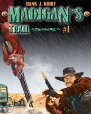 Madigan 1: Madigan's Trail ebook by Hank J. Kirby