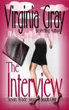 The Interview ebook by Virginia Gray