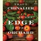 At the Edge of the Orchard audiobook by Tracy Chevalier