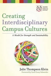 Creating Interdisciplinary Campus Cultures - A Model for Strength and Sustainability ebook by Julie Thompson Klein