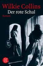 Der rote Schal - Roman ebook by Wilkie Collins