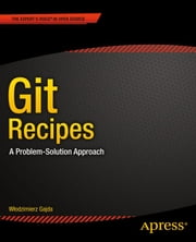 Git Recipes - A Problem-Solution Approach ebook by Wlodzimierz Gajda