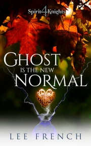 Ghost Is the New Normal ebook by Lee French