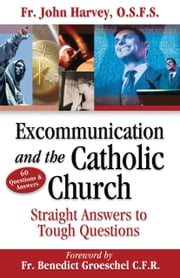Excommunication and the Catholic Church ebook by Edward Peters