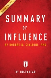 Summary of Influence - by Robert B. Cialdini | Includes Analysis ebook by Instaread Summaries