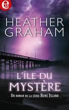 L'île du mystère ebook by Heather Graham