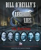 Bill O'Reilly's Legends and Lies: The Patriots ebook by David Fisher
