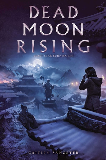Dead Moon Rising ebook by Caitlin Sangster