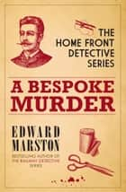 A Bespoke Murder ebook by Edward Marston