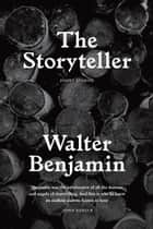 The Storyteller ebook by Walter Benjamin,Sam Dolbear,Esther Leslie,Sebastian Truskolaski,Paul Klee