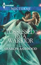 Possessed by a Warrior ebook by Sharon Ashwood