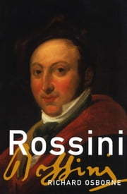 Rossini ebook by Richard Osborne