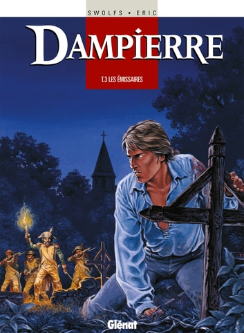 Dampierre - Tome 03 - Les Emissaires ebook by Yves Swolfs,Eric