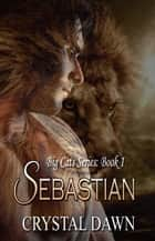 Sebastian ebook by Crystal Dawn