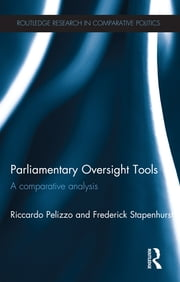 Parliamentary Oversight Tools - A Comparative Analysis ebook by Riccardo Pelizzo,Frederick Stapenhurst
