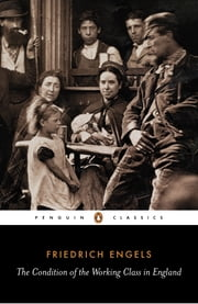 The Condition of the Working Class in England ebook by Friedrich Engels,Victor Kiernan