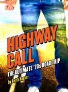 Highway Call ebook by Keith Hauser