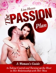 The Passion Plan: A Woman's Guide ebook by Lisa Hayes