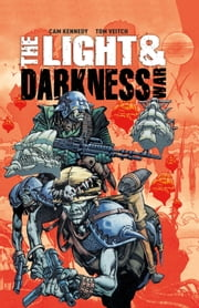 The Light and Darkness War ebook by Tom Veitch,Cam Kennedy