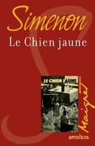 Le chien jaune - Maigret ebook by Georges SIMENON