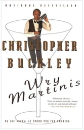 Wry Martinis ebook by Christopher Buckley