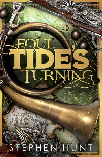 Foul Tide's Turning ebook by Stephen Hunt