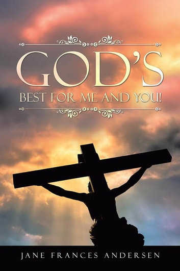 God'S Best for Me and You! ebook by Jane Frances Andersen