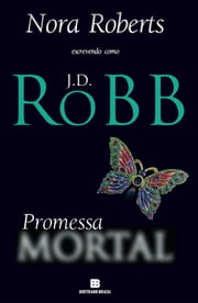 Promessa mortal ebook by J. D. Robb
