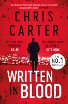 Written in Blood - The Sunday Times Number One Bestseller ebook by Chris Carter