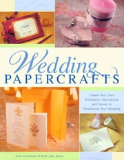 Wedding Papercrafts ebook by Books, North Light
