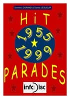 Hit-Parades Mensuels (1955-1999) ebook by Dominic DURAND, Daniel LESUEUR