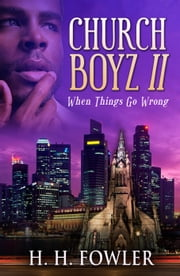 Church Boyz 2 (When Things Go Wrong) ebook by H.H. Fowler