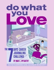 Do What You Love - The 7 Days Career Journaling Challenge ebook by Mari L. McCarthy