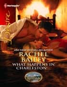 What Happens in Charleston...: What Happens in Charleston...\The Kincaids: Jack and Nikki, Part 2 ebook by Rachel Bailey,Day Leclaire