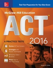 McGraw-Hill Education ACT 2016 (ebook) - Strategies + 6 Practice Tests + 12 Videos + Test Planner App ebook by Christopher Black